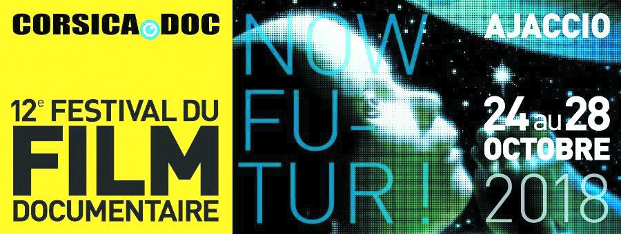 Now futur! Corsica.doc. Reprise sélective de la 12ème édition de Corsica.doc, le 8 et 9 novembre 2018 à la Cinémathèque de Corse. En présence d'Annick Peigné Giuly.