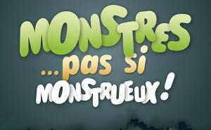 MONSTRES PAS SI MONSTRUEUX